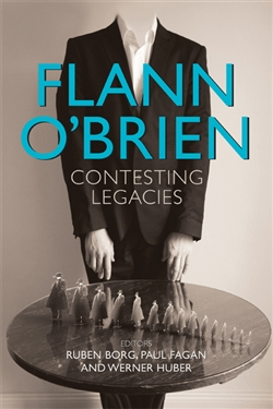 Flann O'Brien: Contesting Legacies (Cork University Press)