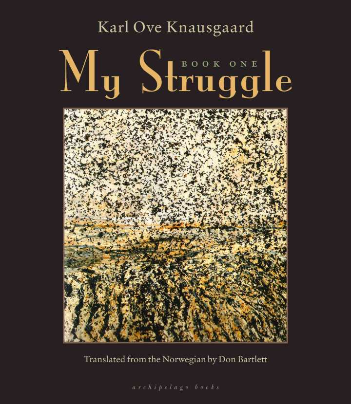Karl Ove Knausgaard, My Struggle: Book 1, trans. Don Bartlett
