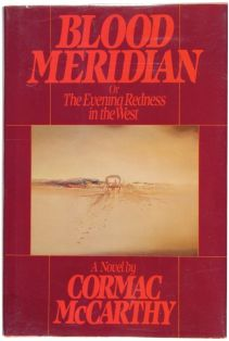 Cormac McCarthy, Blood Meridian or The Evening Redness in the West