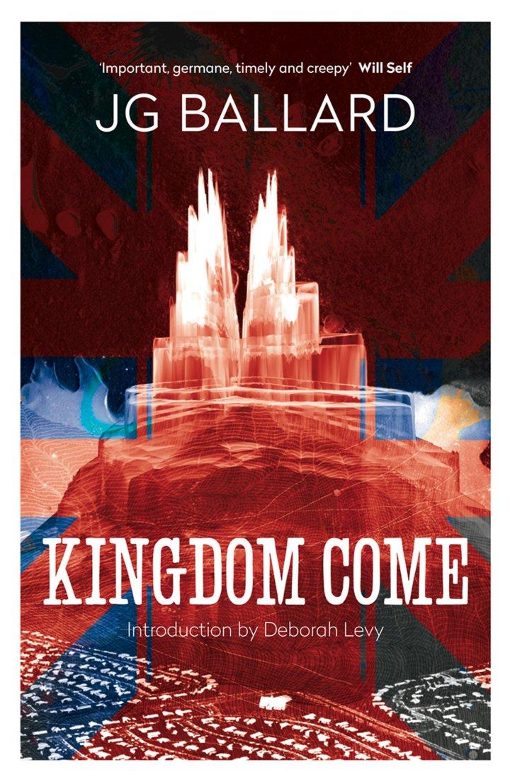 JGBallard-BookCover-4thEstate-KingdomCome-DeborahLevy