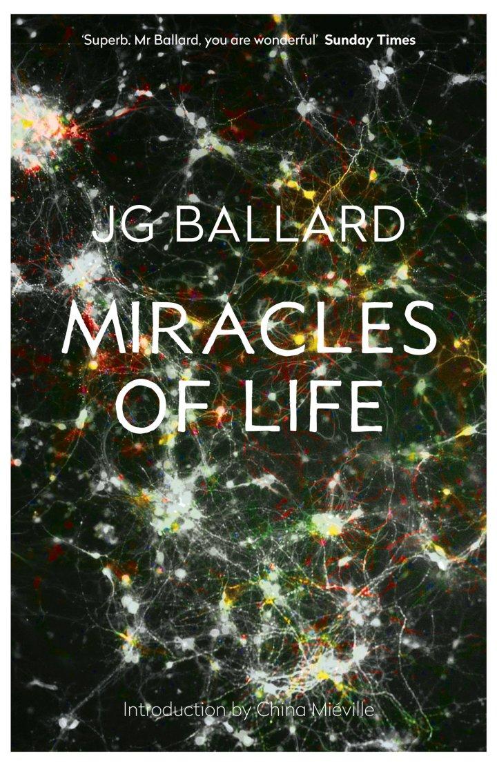 JGBallard-BookCover-4thEstate-MiraclesofLife-ChinaMieville