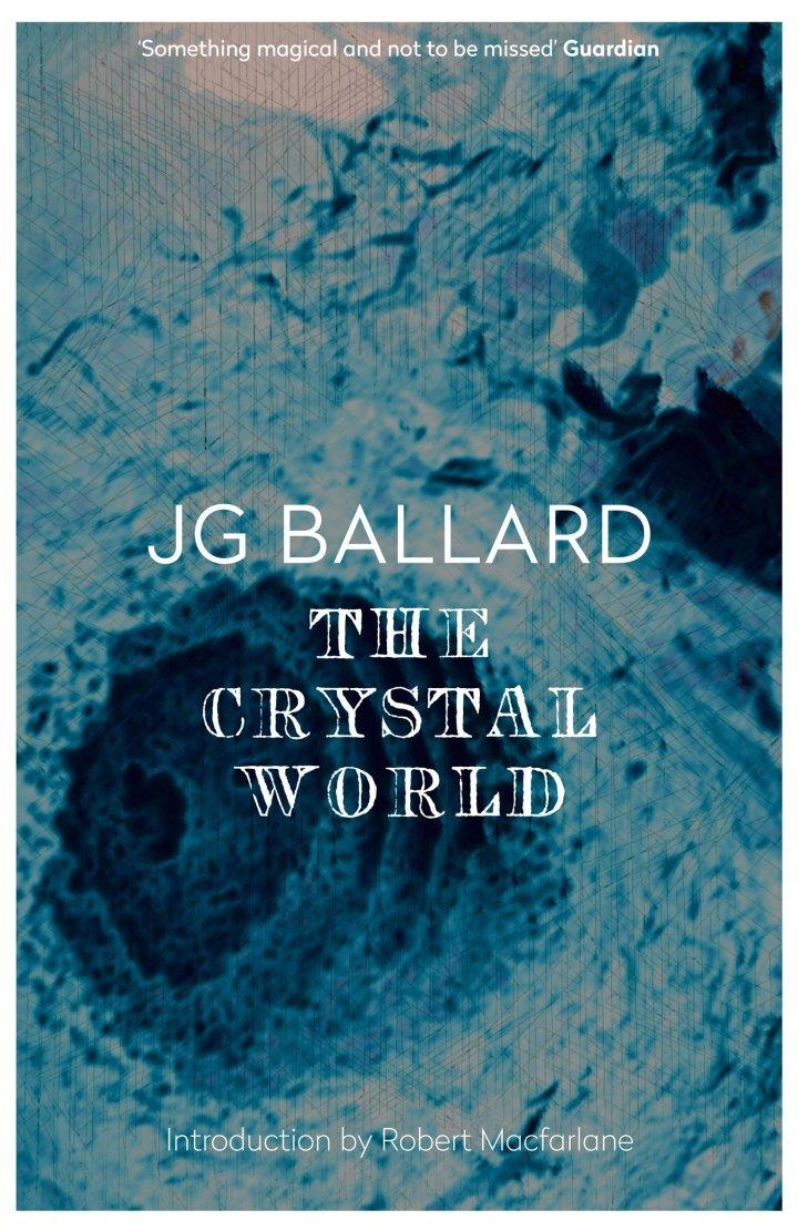 JGBallard-BookCover-4thEstate-TheCrystalWorld-RobertMacFarlane