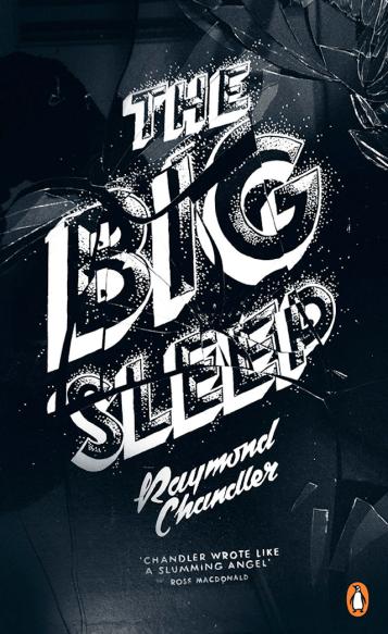 Raymond Chandler, The Big Sleep (Design: Georgia Hill)