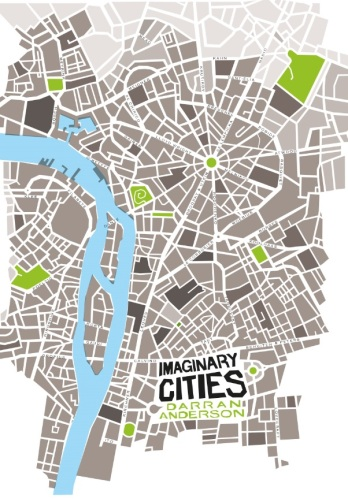 Darran Anderson, Imaginary Cities