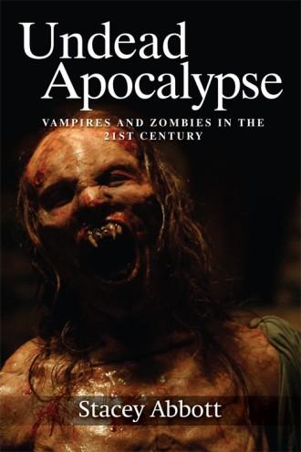 stacey-abbott-undead-apocalypse-vampires-zombies-21st-century