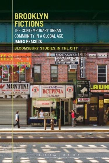 James Peacock, Brooklyn Fictions: The Contemporary Urban Community in a Global Age (Bloomsbury, 2016).