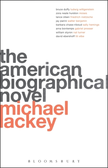 Michael Lackey, The American Biographical Novel (Bloomsbury, 2016)