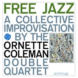 Ornette Coleman, Free Jazz (Atlantic, 1960)