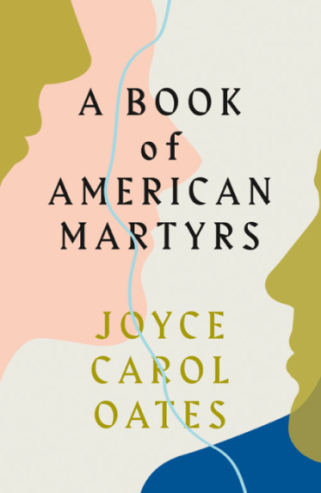 Joyce Carol Oates, A Book of American Martyrs