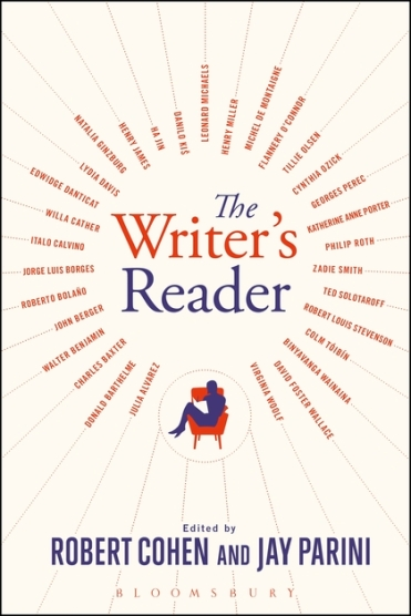 The Writer's Reader: Vocation, Preparation, Creation, eds. Robert Cohen and Jay Parini (Bloomsbury, 2017).